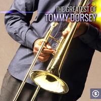 Thumbnail for the Tommy Dorsey & His Orchestra - The Greatest of Tommy Dorsey link, provided by host site