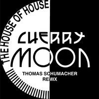 Thumbnail for the Cherry Moon Trax - The House of House (Thomas Schumacher Remix) link, provided by host site