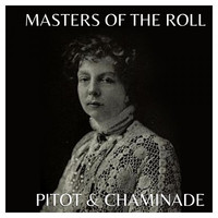 Thumbnail for the Cécile Chaminade - The Masters Of The Roll - Pitot & Charminade link, provided by host site