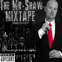Thumbnail for the Shaw - The Mr. Shaw Mixtape link, provided by host site