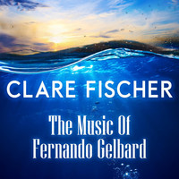 Thumbnail for the Clare Fischer - The Music of Fernando Gelbard link, provided by host site