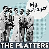 Thumbnail for the The Platters - The Platters My Prayer link, provided by host site