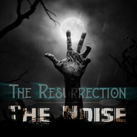 Thumbnail for the The Noise - The Resurrection link, provided by host site
