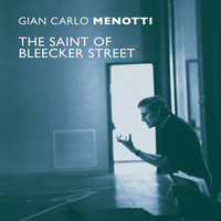 Thumbnail for the Gian Carlo Menotti - The Saint Of Bleecker Street link, provided by host site