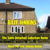 Thumbnail for the Billy Jenkins - The Semi-Detached Suburban Home - Music for Low Strung Guitar link, provided by host site