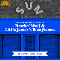 Thumbnail for the Howlin' Wolf - The Sun Records Sound of Howlin' Wolf & Little Junior's Blue Flames (25 Blues Originals) link, provided by host site