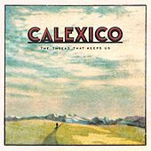 Thumbnail for the Calexico - The Thread That Keeps Us link, provided by host site