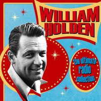 Thumbnail for the William Holden - The Ultimate Radio Collection link, provided by host site