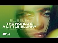 Thumbnail for the Billie Eilish - The World's A Little Blurry - Official Trailer   Apple TV+ link, provided by host site
