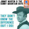 Thumbnail for the Jimmy Martin - They Didn't Know the Difference (But I Did) (Remastered) link, provided by host site