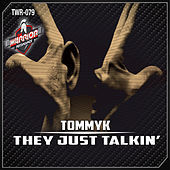 Thumbnail for the Tommy K. - They Just Talkin' link, provided by host site