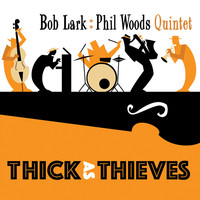 Thumbnail for the Bob Lark - Thick As Thieves link, provided by host site