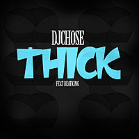 Thumbnail for the DJ Chose - THICK link, provided by host site