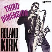Thumbnail for the Roland Kirk - Third Dimension link, provided by host site