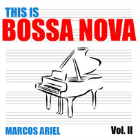 Thumbnail for the Marcos Ariel - This Is Bossa Nova, Vol. II link, provided by host site