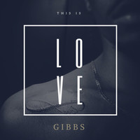 Thumbnail for the Gibbs - This Is Love link, provided by host site