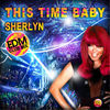 Thumbnail for the Sherlyn - This Time Baby (Edm Club Mix) link, provided by host site
