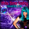 Thumbnail for the Sherlyn - This Time Baby (Edm Mix) link, provided by host site