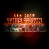 Thumbnail for the Sam Grow - This Town link, provided by host site