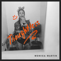 Thumbnail for the Monica Martin - Thoughtless link, provided by host site