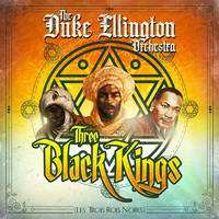 Thumbnail for the Duke Ellington Orchestra - Three Black Kings link, provided by host site