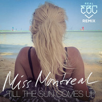 Thumbnail for the Miss Montreal - Till The Sun Comes Up - Real EBC Remix link, provided by host site