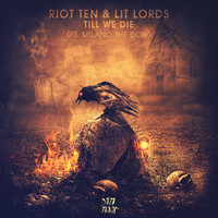 Thumbnail for the Riot Ten - Till We Die link, provided by host site