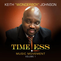 Thumbnail for the Keith Wonderboy Johnson - Timeless Music Movement, Vol. 1 link, provided by host site