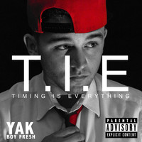 Thumbnail for the Yak Boy Fresh - Timing Is Everything link, provided by host site