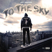 Thumbnail for the Jay Critch - To The Sky link, provided by host site