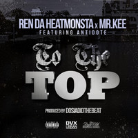 Thumbnail for the Ren da Heat Monsta - To the Top link, provided by host site