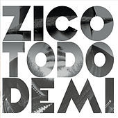 Thumbnail for the Zico - Todo de Mi link, provided by host site