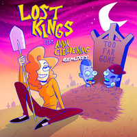 Thumbnail for the Lost Kings - Too Far Gone (Remixes) link, provided by host site