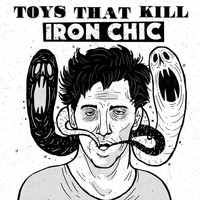 Thumbnail for the Toys That Kill - Toys That Kill / Iron Chic link, provided by host site