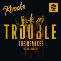 Thumbnail for the The Knocks - TROUBLE [Remixes] link, provided by host site