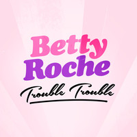 Thumbnail for the Betty Roche - Trouble Trouble link, provided by host site