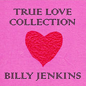 Thumbnail for the Billy Jenkins - True Love Collection link, provided by host site