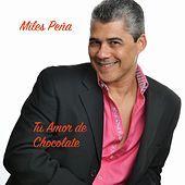 Thumbnail for the Miles Peña - Tu Amor de Chocolate (Salsa) link, provided by host site