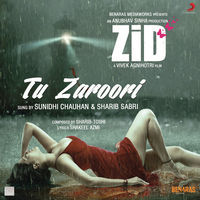 "Thumbnail for the Sharib-Toshi - Tu Zaroori (From ""Zid"") link, provided by host site"
