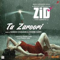 "Thumbnail for the Sharib Toshi - Tu Zaroori (From ""Zid"") link, provided by host site"