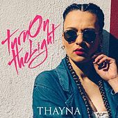 Thumbnail for the Thayna - Turn On the Light link, provided by host site