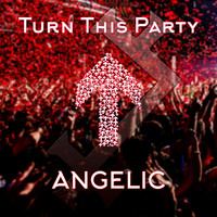 Thumbnail for the Angelic - Turn This Party Up link, provided by host site