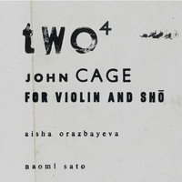 Thumbnail for the John Cage - Two4 (For Violin and Shō) link, provided by host site