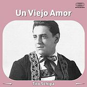 Thumbnail for the Tito Schipa - Un Viejo Amor link, provided by host site