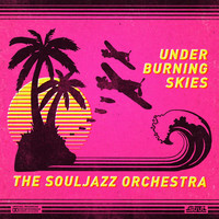 Thumbnail for the The Souljazz Orchestra - Under Burning Skies link, provided by host site