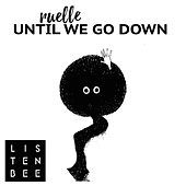 Thumbnail for the LISTENBEE - Until We Go Down link, provided by host site
