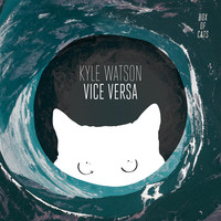 Thumbnail for the Kyle Watson - Vice Versa link, provided by host site
