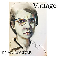 Thumbnail for the Ryan Louder - Vintage link, provided by host site