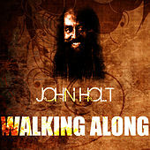 Thumbnail for the John Holt - Walking Along link, provided by host site