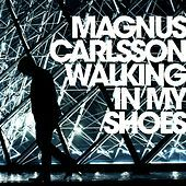 Thumbnail for the Magnus Carlsson - Walking In My Shoes link, provided by host site